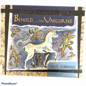 Behold... the Unicorns! By Gail Gibbons